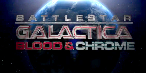 "Weekend watching: Battlestar Galactica ""Blood & Chrome"" free as web series!"