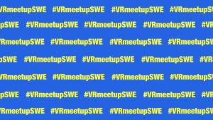 #VRmeetupSWE